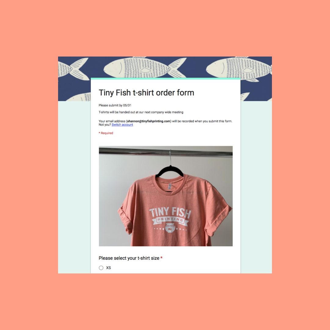 How To Use Google Forms To Collect T Shirt Orders Tiny Fish Printing